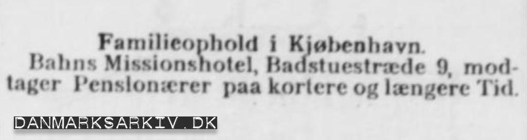 Familieophold i Kjøbenhavn - Bahns Missionshotel modtager Pensionærer paa kortere og længere tid - Annonce 1908