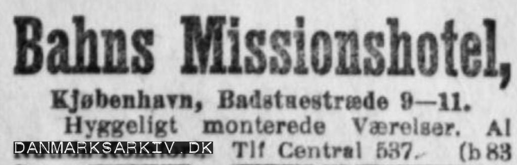 Bahns Missionshotel - Hyggeligt monterede værelser - Al nutids komfort - 1917