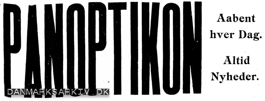 Panoptikon - Aabent hver dag - Altid nyheder - 1905